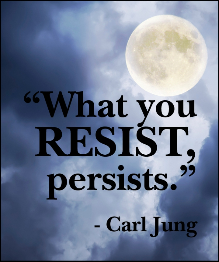 What you Resist